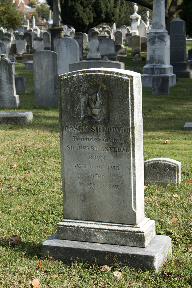 Moses Sheppard, a Quaker and merchant, bequethed his considerable fortune to build a place where people with mental illness could receive humane care. The Sheppard Pratt Health System continues to operate today in Baltimore. The index finger pointing skyward on his tombstone symbolizes the hope of arriving in heaven after death.
