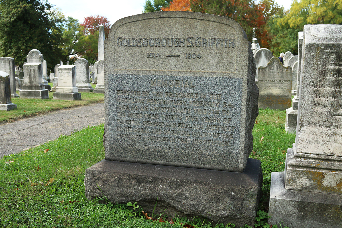 Goldsborough Griffith established the Prisoners Aid Society in Baltimore. Grateful prisoners raised money for his headstone in Green Mount Cemetery.