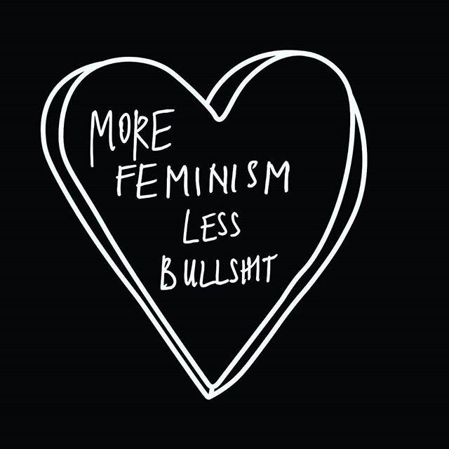 El mundo necesita más feministas. 🙌🏼💫🌏 #Feminism #Bullshit #MoreFeminism #LessBullshit