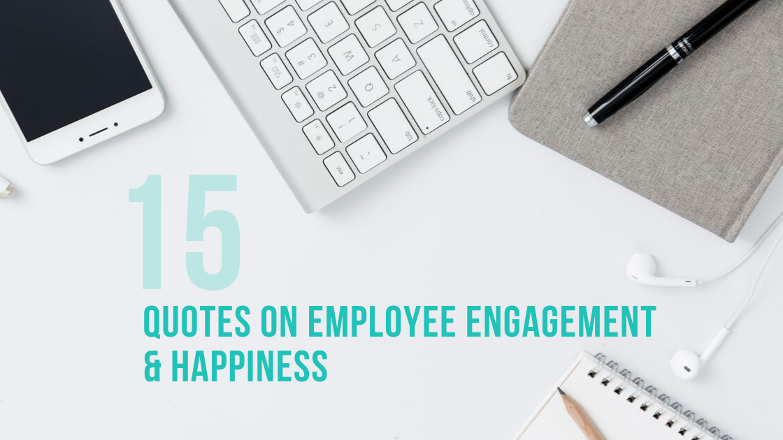 Copy of 15 quotes on employee engagement and happiness (1).png