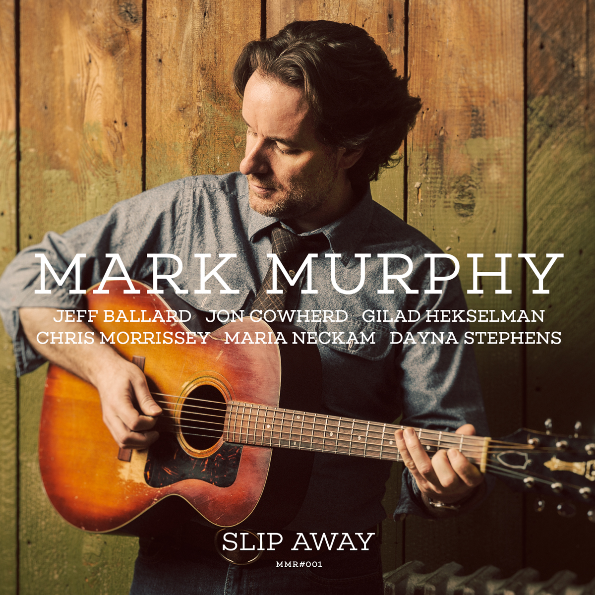 MARK MURPHY - TITLE: SLIP AWAYRELEASED: OCTOBER 25th, 2016LABEL: INDIEPRODUCED BY MARK MURPHYThe album features, Jeff, Jon Cowherd, Gilad Hekselman, Maria Neckam and Dayna Stephens.The Music is a unique fusion of styles and genres, creating one of the most convincing musical collaborations between jazz and modern contemporary pop music to date.PRODUCED BY MARK MURPHYRECORDED AT THE BUNKER STUDIO, BROOKLYN