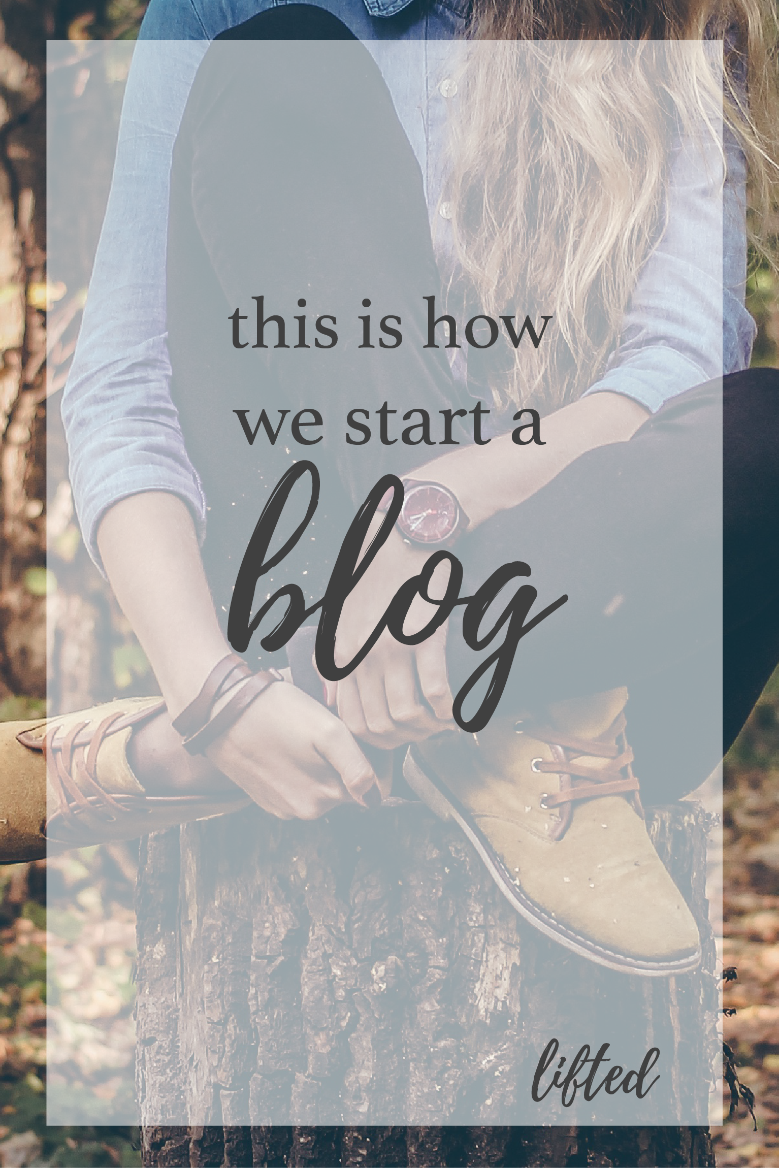 this is how we start a blog - LIFTED