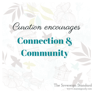 Curation encourages connection and community