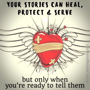 Your stories can heal, protect, and serve – but only if you're ready to tell them by Storytelling & Writing Coach Marisa Goudy