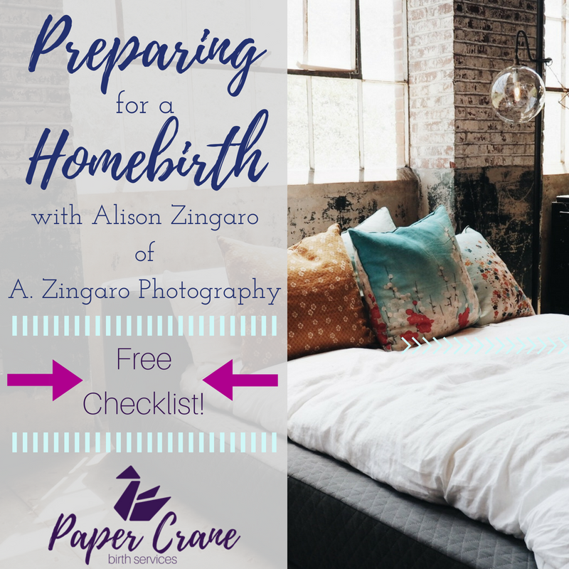 Preparing for a Homebirth with Alison Zingaro of A. Zingaro Photography | Paper Crane Birth Services