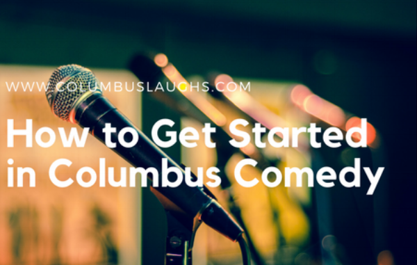 get started in Columbus Comedy