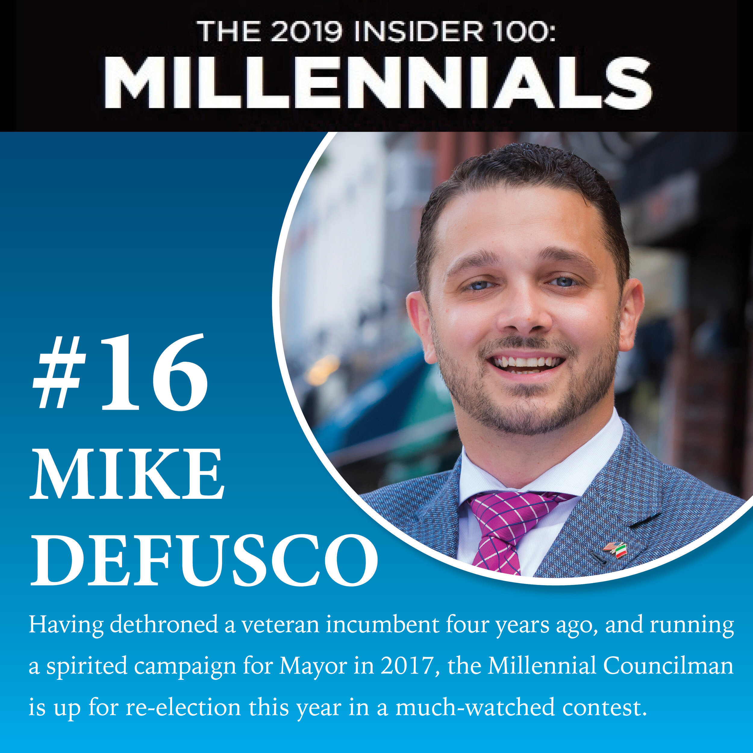 For the second consecutive year, Mike was selected by Insider NJ as the  16th most influential millennial in NJ