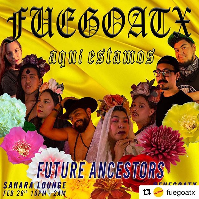 """✨✨✨ #FUEGOATX ✨✨✨ We're back for February, serving #FUTUREANCESTORSatx for our Spring series.  Combining dance party with qtpoc centered community space we're celebrating qpoclandia and all the ✨✨magic✨✨ we create in our daily lives. Join us while we continue to explore what kind of """"future ancestors"""" we are. 🌻 THE DANCE-FLOOR is Divinity🌻 featuring music by resident DJ's and co-producers:  @chorizofunk  @p1nkstar_ 🌻 Performances by🌻 @thebansheerose  @cholamagnolia  @grandmasteven  @thejesucia 🌻 Resident Visual artist and co-producer 🌻 @mireydi 🌻 Because Q/PoC communities deserve to be nurtured and documented 🌻 This month we're beginning a photographic exploration of healing our younger self. In order to become legendary we must heal ourselves first. What messages would you give your younger self to nurture and grow?  Join us in documenting these messages by bringing a photograph of your younger self. Stay tuned for more info on this photo project. ••• Photographic collaborator & graphic designer: @chulo.jpg  Conceptual co-director & co-producer:  @lasofrendas  Market & programming collaborator:  @keepaustinqueer ••• ABOUT FUEGO:  Winner of the Austin Chronicles' 2018 """"Best Creative Nightlife"""" Fuego ATX is here to center and amplify our local (and beyond) QTPOC community. ALL are welcome to attend.  21+ 