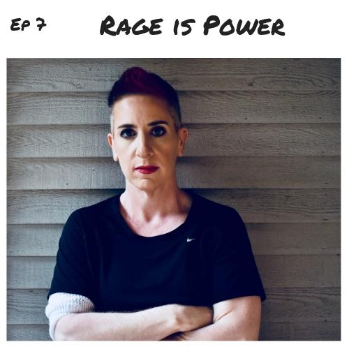 Ep 7 - Rage is Power.jpg