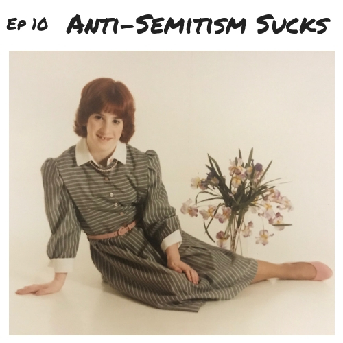Ep 10 - Anti-Semitism Sucks.jpg
