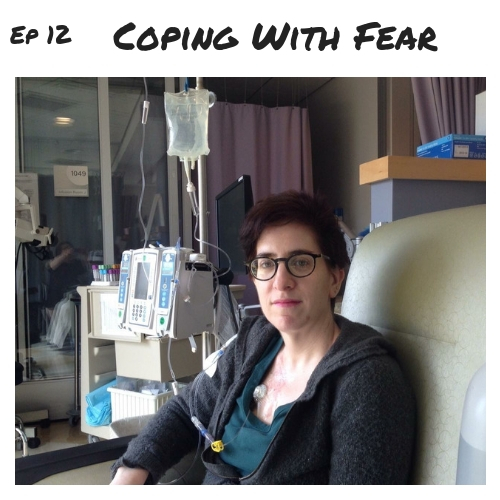 Ep 12 - Coping with Fear.jpg