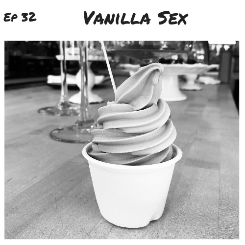 Ep 32 - Vanilla Sex.png