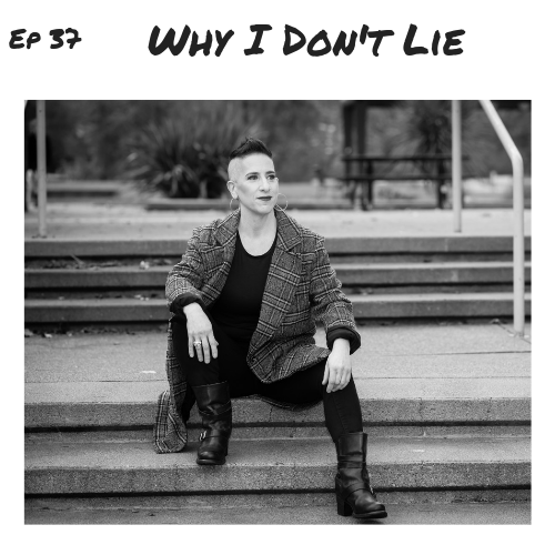 Ep 37 - Why I don't lie.png