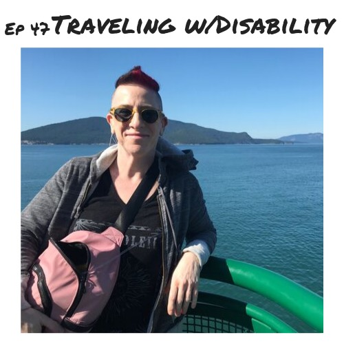 Ep 47 - Traveling with Disability.jpeg