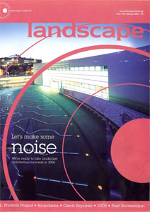 Landscape - Feb 2006  Keeping Rain on the Plain, Article on the integration of surface water management  into masterplanning
