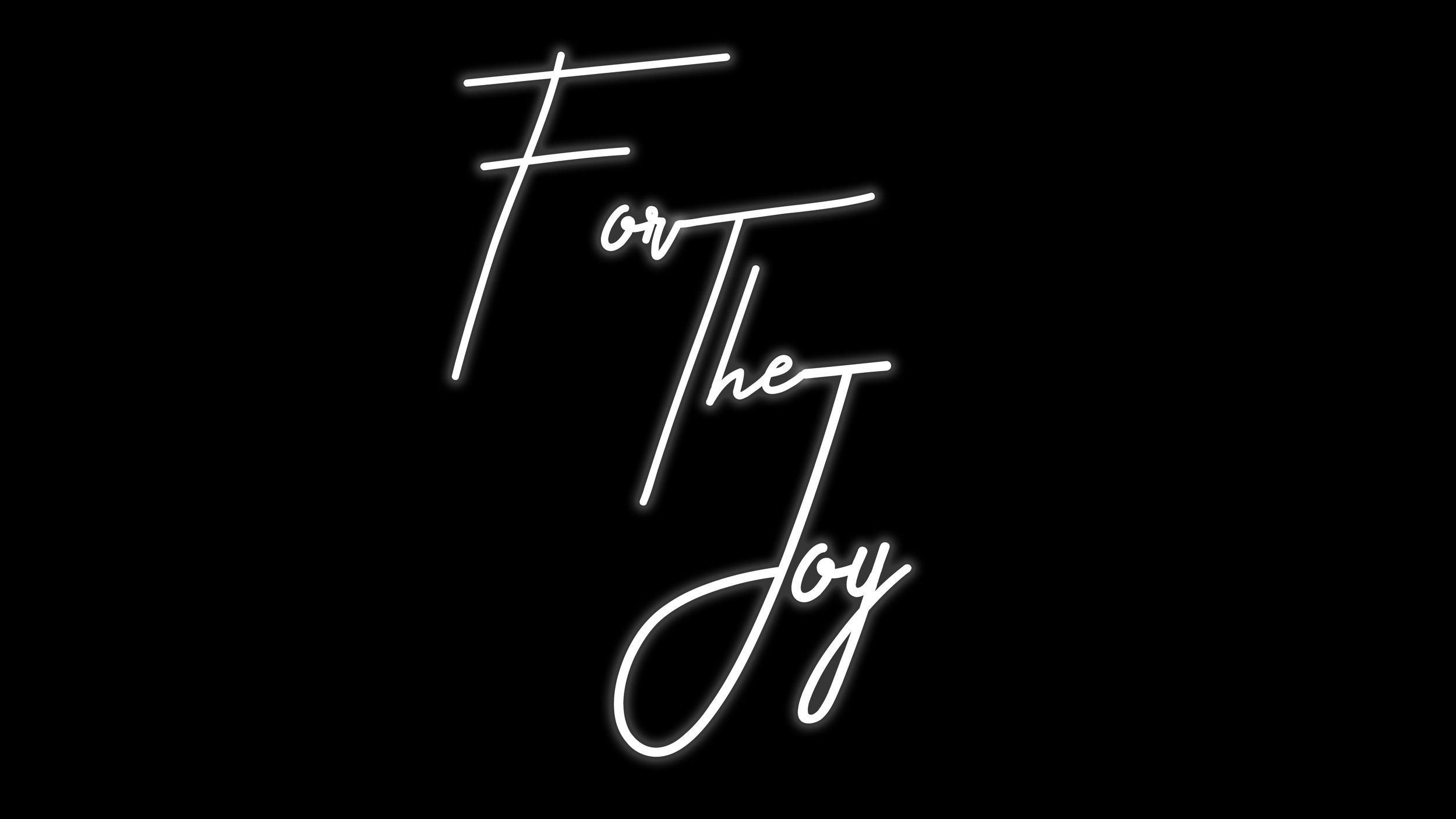 For the Joy.jpg