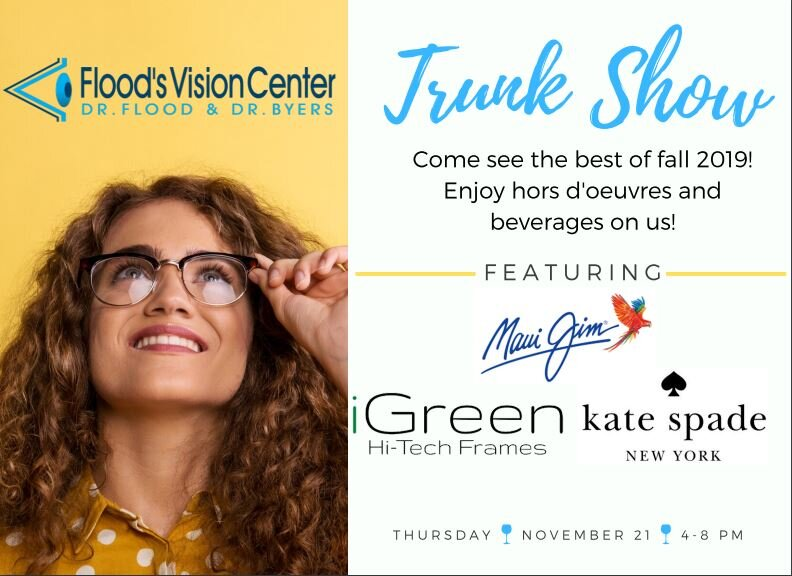 This show has something for everyone! Whether you're looking to design and customize your own unique pair (yes you really can!), or simply update your dress, casual and sunglasses to this year's latest styles, come enjoy what Flood's Vision Center has for you!