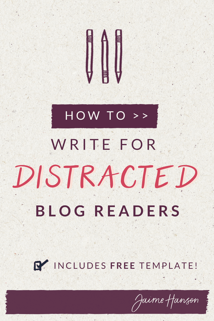 How to Write for Distracted Blog Readers – Jaime Hanson Communications.png