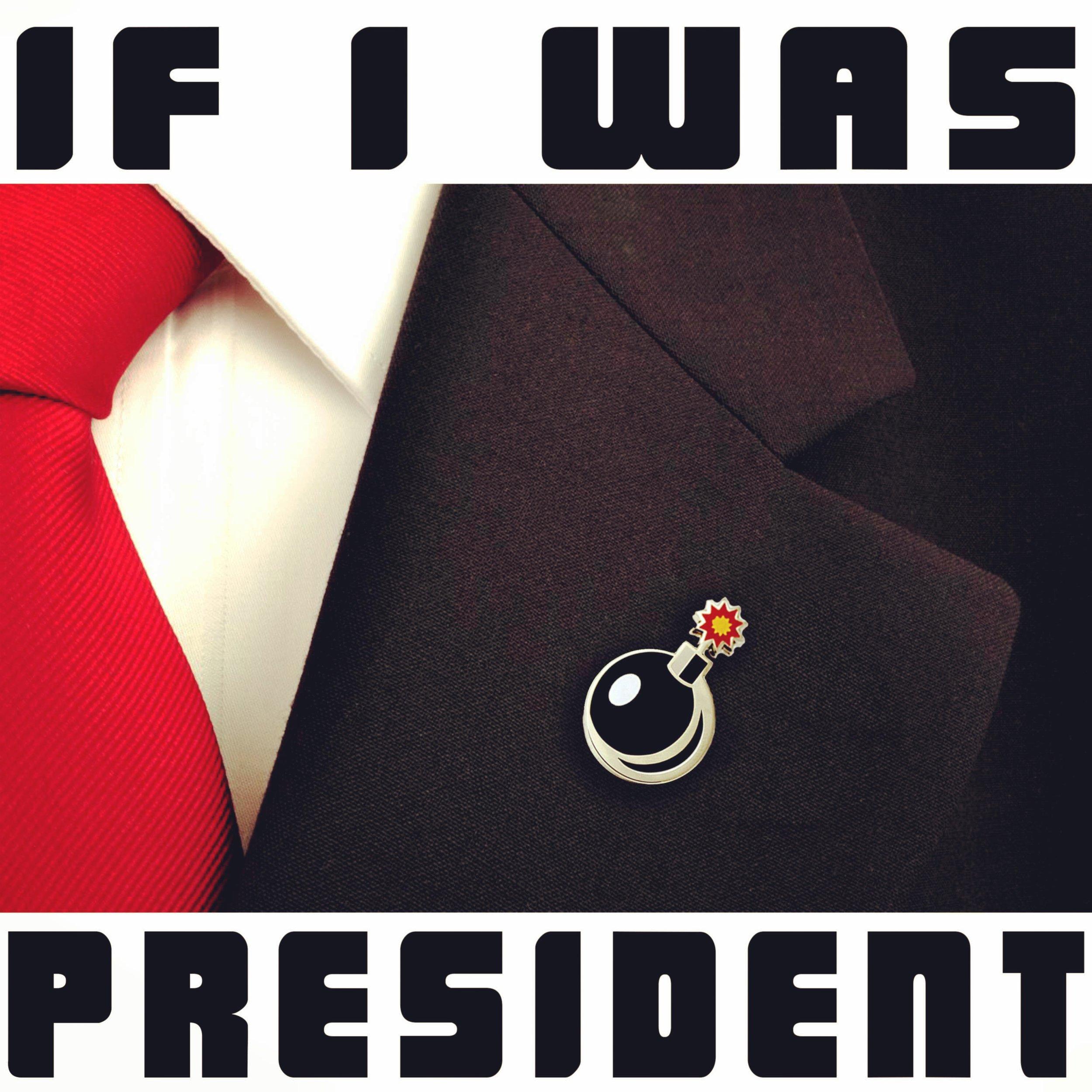 If I Was President-Single Cover.jpg