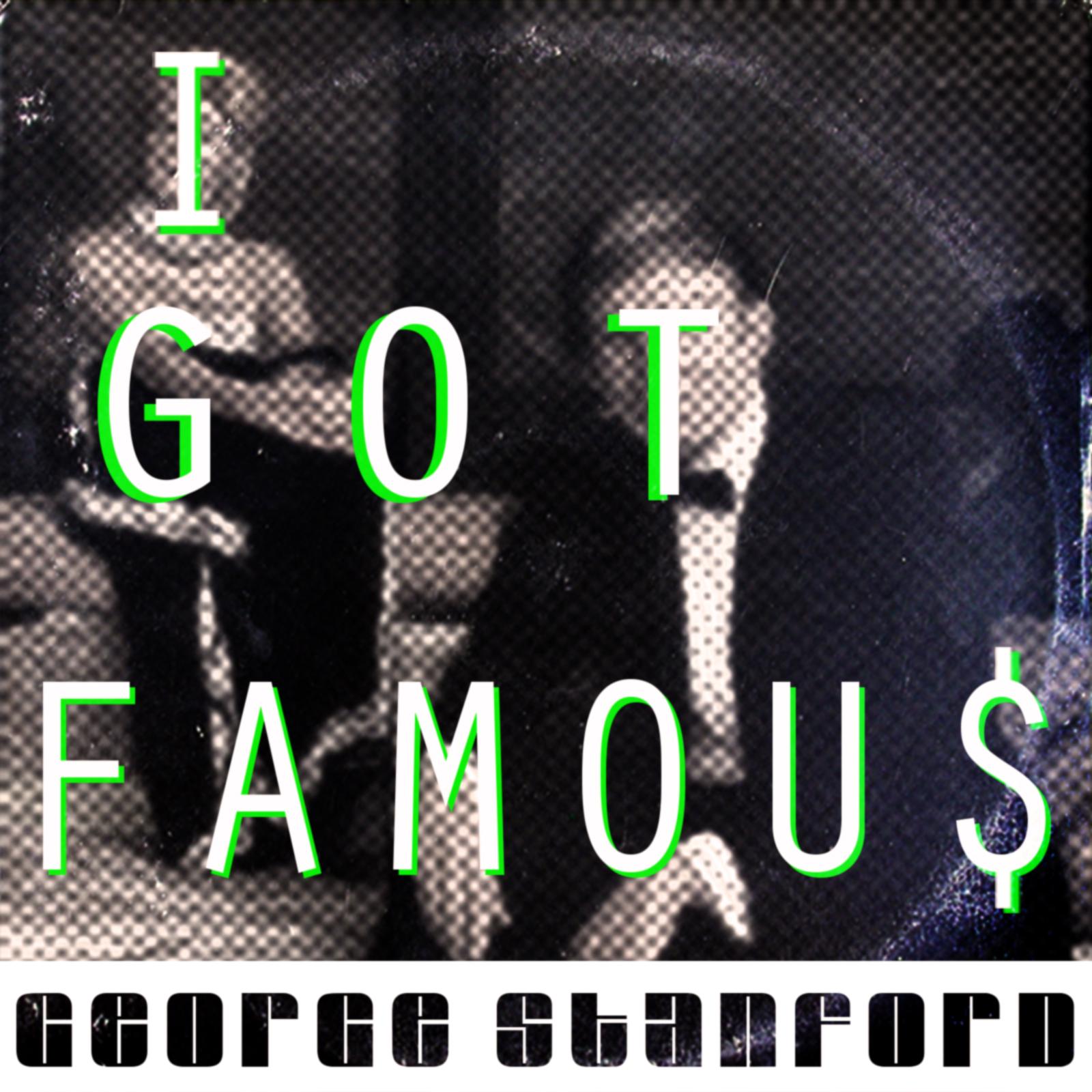 I-Got-Famous.jpg