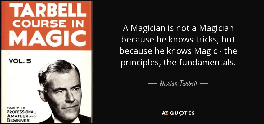 quote-a-magician-is-not-a-magician-because-he-knows-tricks-but-because-he-knows-magic-the-harlan-tarbell-78-80-41.jpg