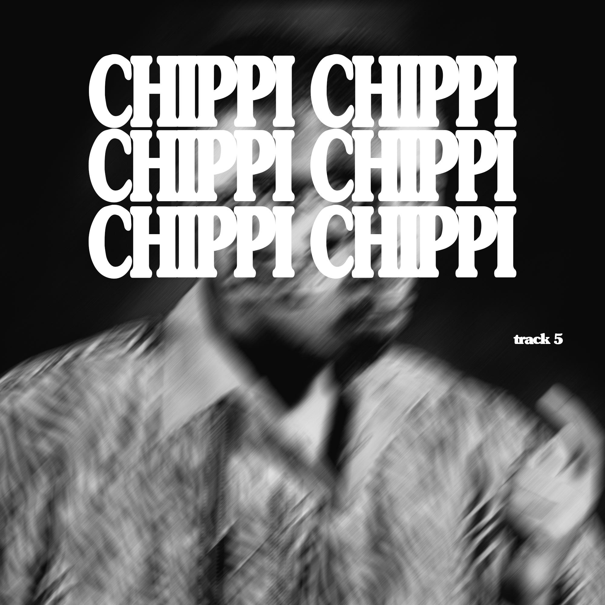 5. chippi chippi.jpg