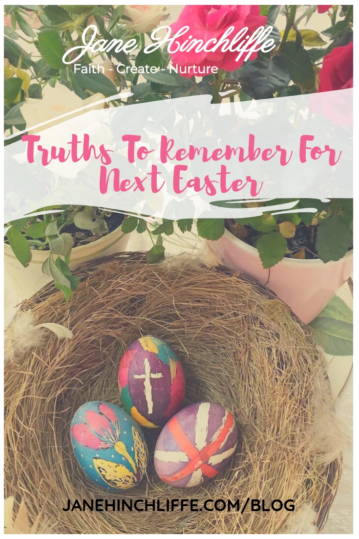 Truths To Remember For Next Easter - Jane Hinchliffe.jpg