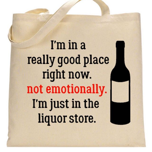 I'm in a really good place right now. not emotionally. I'm just in the liquor store. 🏬 😂 To order visit our website ParadisePaintParties.com #giftshop #freeshipping #smallbusiness #canvasbag #funnygift #christmasgift #humor