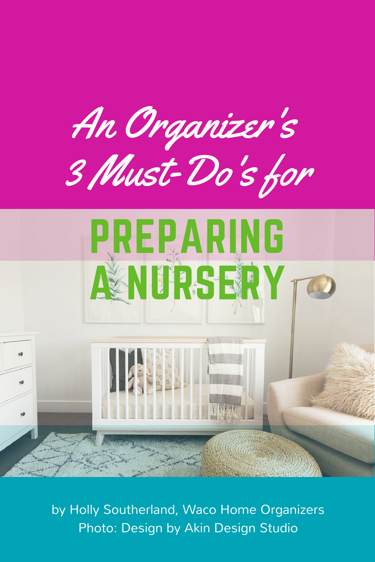 preparing your nursery Waco Home Organizers Pinterest green.png