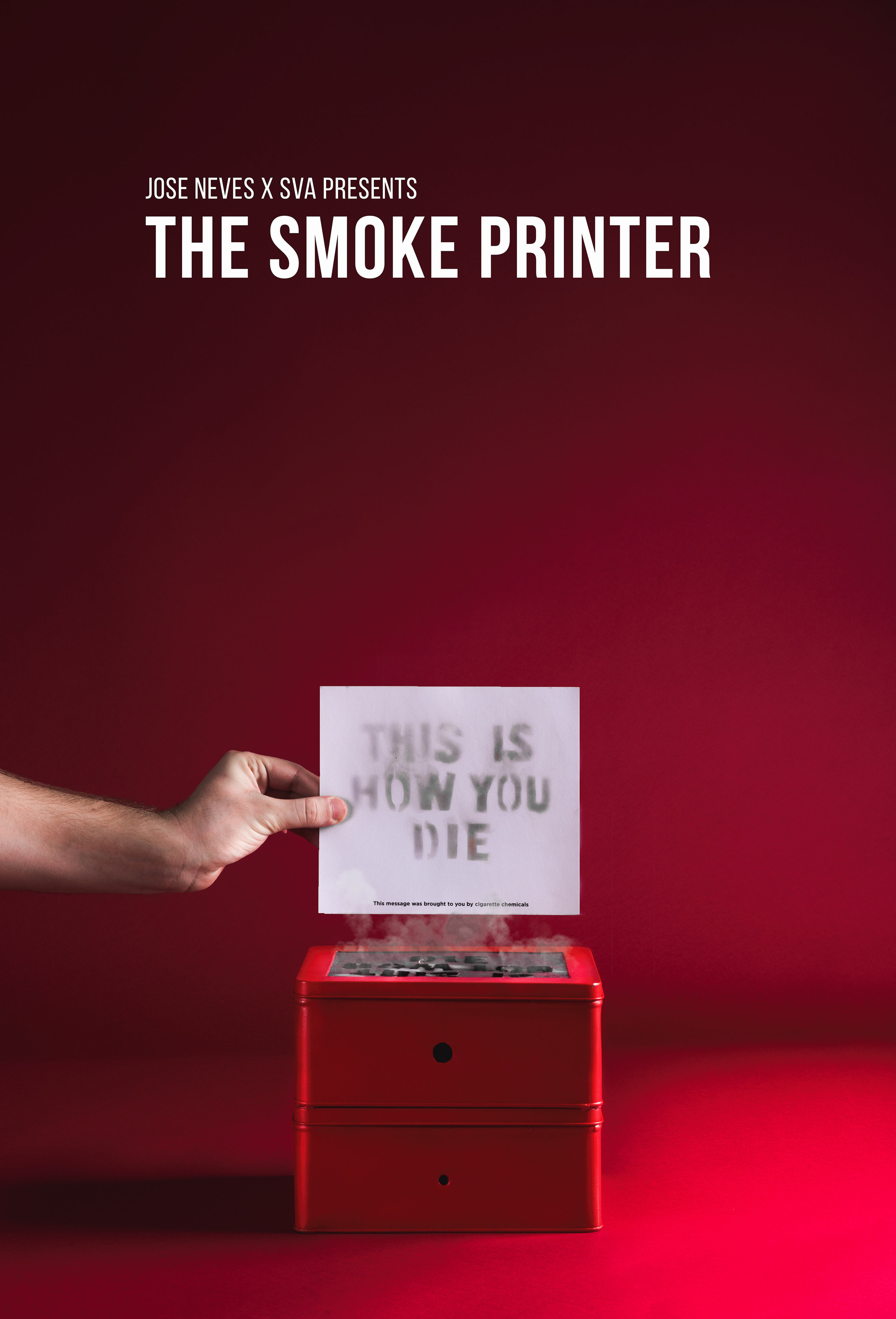 Smoke Printer   An anti-cigarette campaign featuring a powerful quote printed by cigarette chemicals on a smoke printer.  Best in Show at the Type Directors Club 2017.