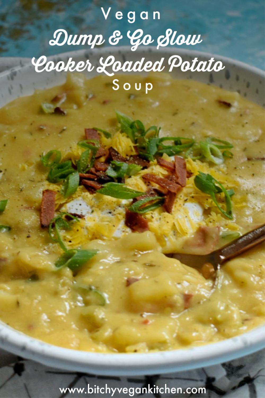 Vegan Dump and Go Slow Cooker Loaded Potato Soup - The Bitchy Baker