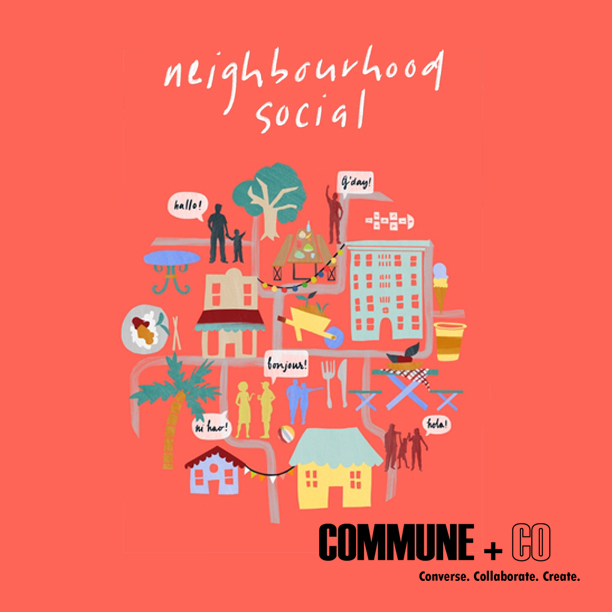 NEIGHBOURHOOD SOCIAL PROGRAM INITIATIVE - In exchange, you get the opportunity to join in the feast with your community, share stories, spark ideas while expanding your sense of home beyond the walls of your house and right out into the streets where you live.We know this is going to ignite some exciting collective conversations, and think every neighbourhood should have one!Join one, Host one and Spread the word.