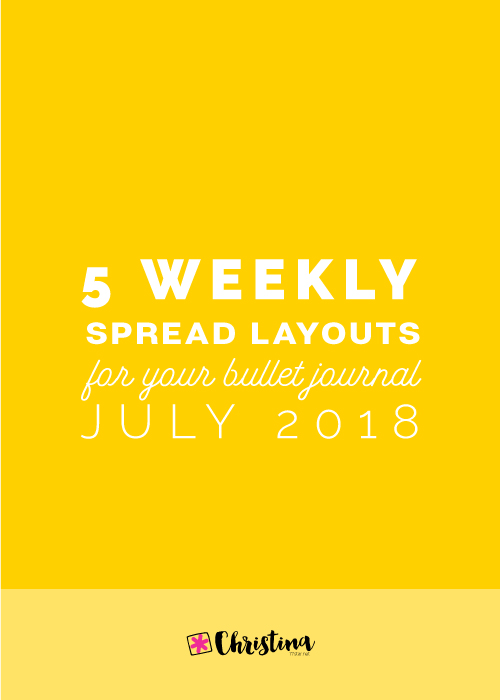 Bullet Journal Ideas: 3 Weekly Spread Layouts for July 2018