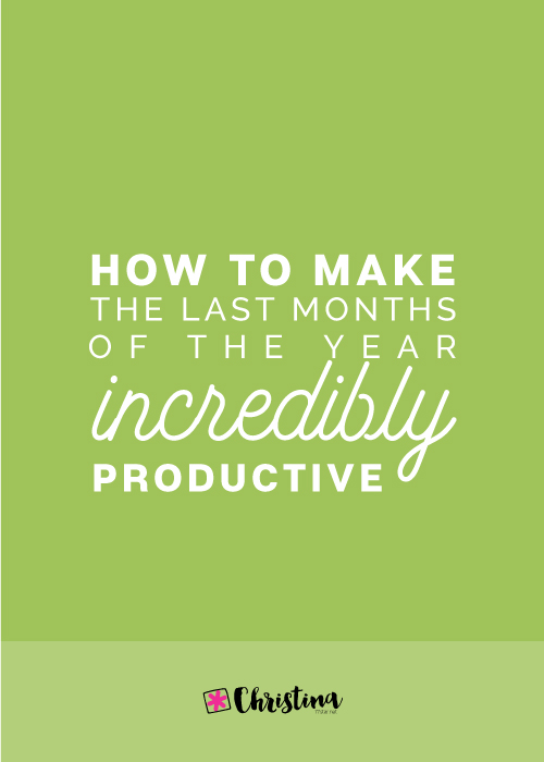 How to make the last months of the year incredibly productive | christina77star