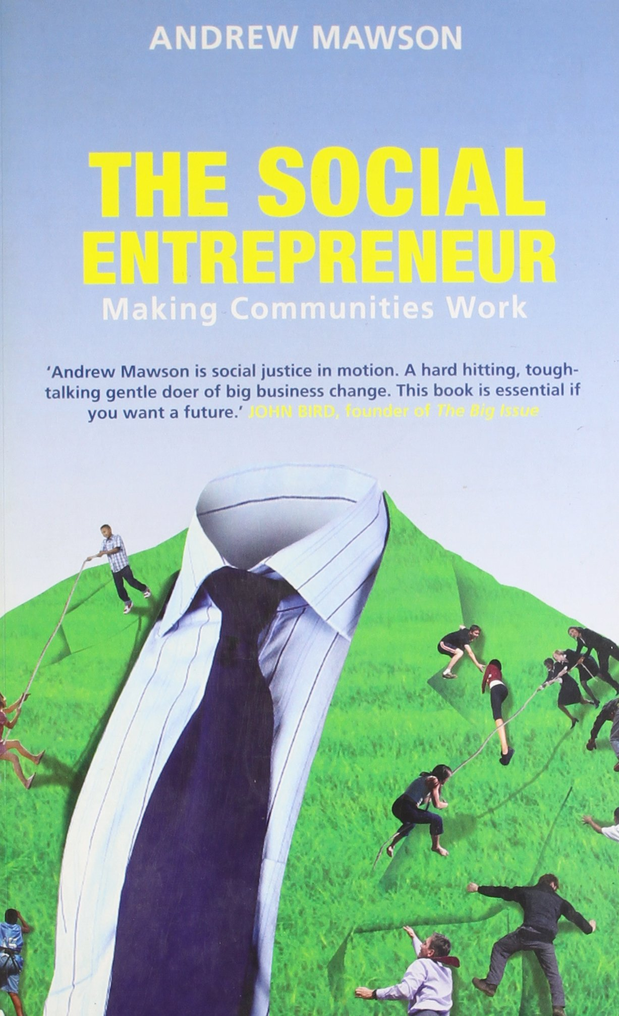 The Social Entrepreneur - Andrew Mawson    Andrew Mawson has been called social justice in motion and the Richard Branson of the social sector. This book is his own story of how he arrived in Bromley-on-Bow in East London in the 80s and tired of policy papers and fine words spoken with very little action, as one of the UK's pioneering social entrepreneurs, he dared to do things differently with great effect to bring change in one of the most deprived boroughs in the UK. Simply by believing in people and their capacity to achieve amazing things.