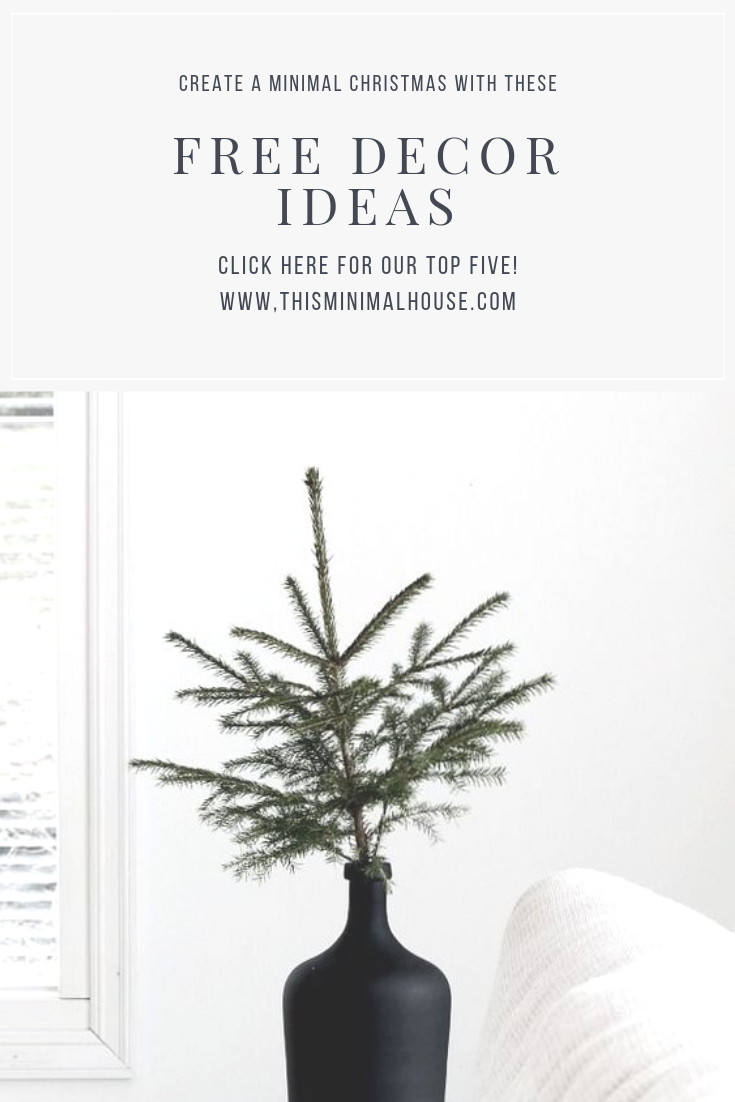 CREATE A MINIMAL CHRISTMAS WITH THESE FREE DECOR IDEAS