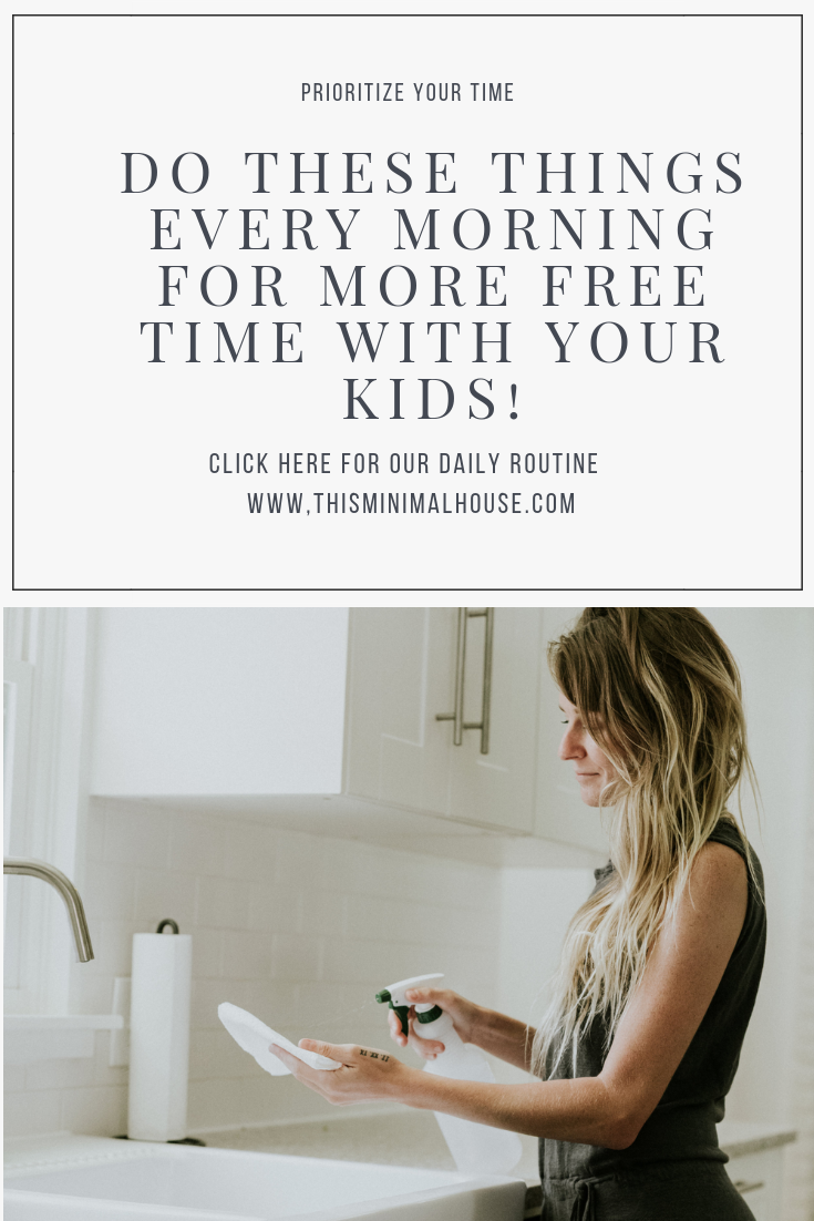 DO THESE THINGS EVERY MORNING + SPEND MORE TIME WITH YOUR KIDS!