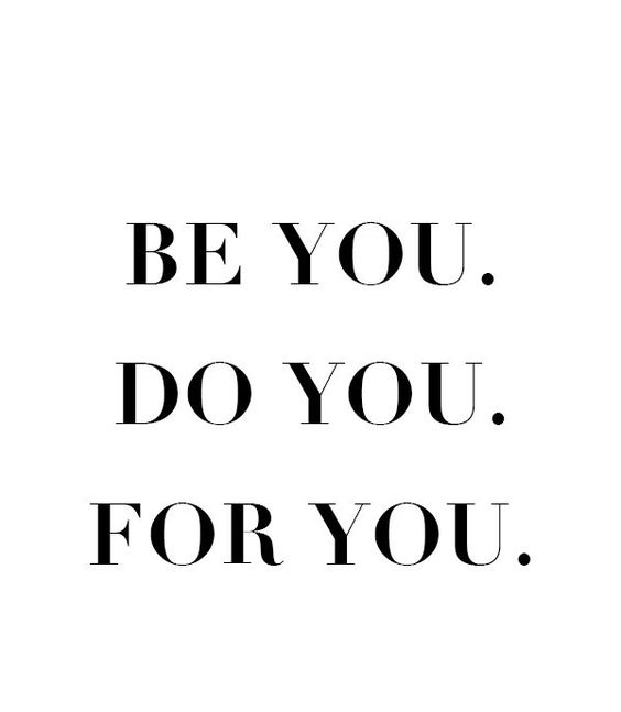 BE YOU DO YOU FOR YOU QUOTE