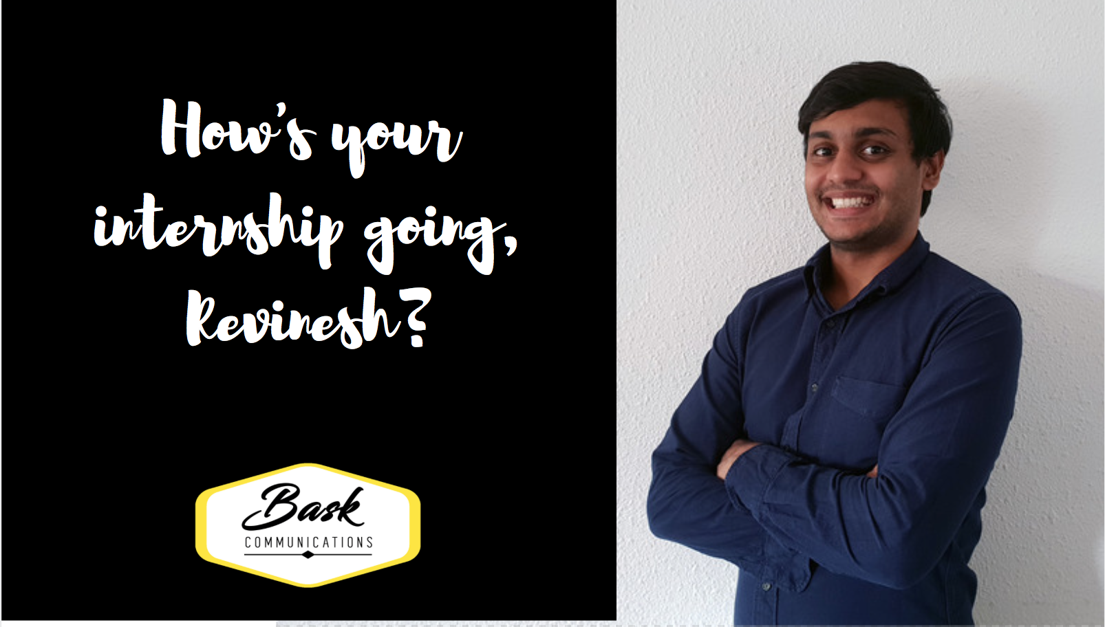 Revinesh Kanaiah_Internship_Bask Communications