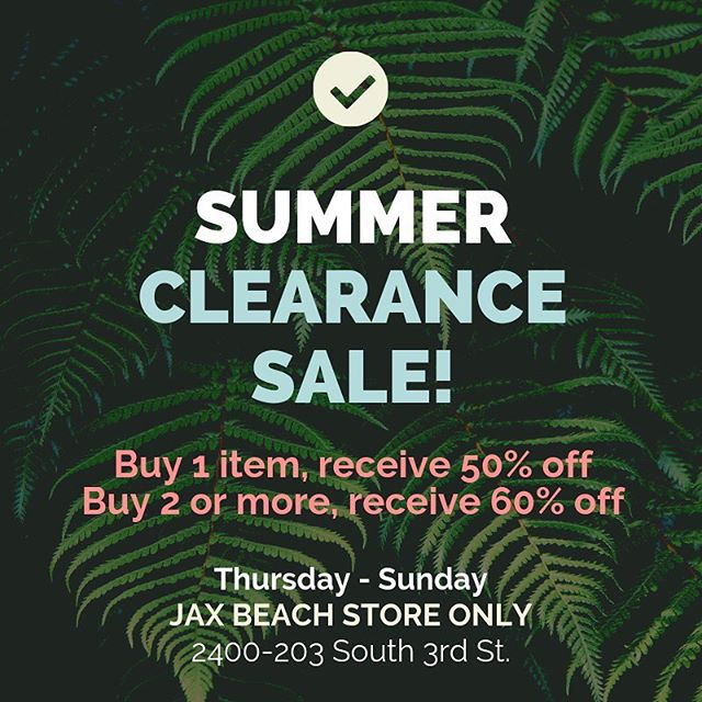 Summer clearance event happening now! Through Sunday, hot summer items are up to 60% off at our Jax Beach store. Stop in and take a look - we'd love to see you.