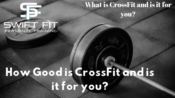 CrossFit and is it for you