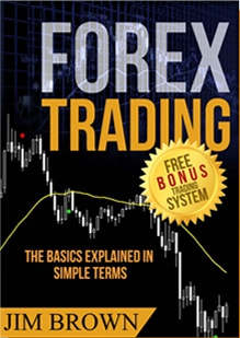 Forex Trading: The Basics Explained in Simplest Terms by Jim Brown - Topic: Foreign exchange investing