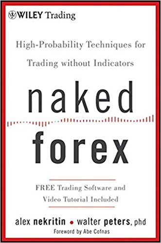 Naked Forex by Alex Nekritin & Walter Peters, PhD. -