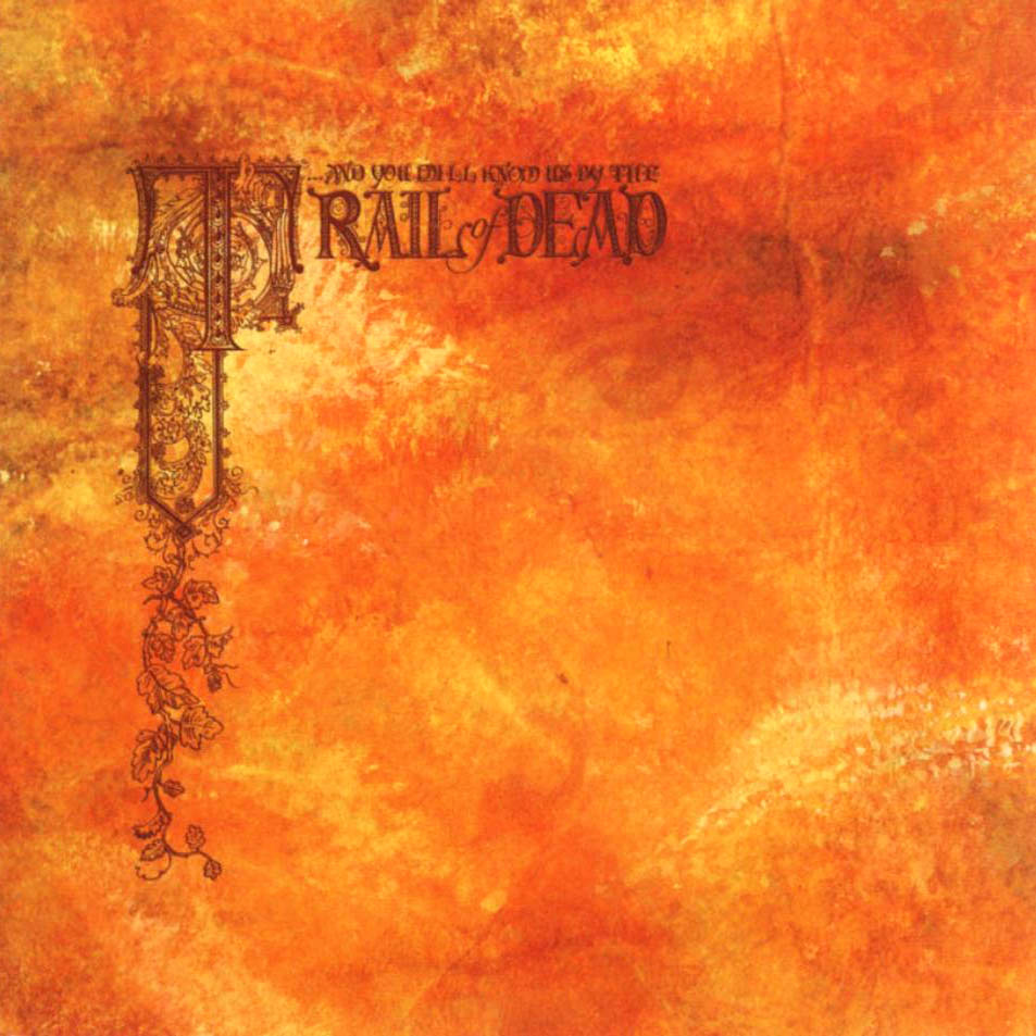 3 utwory - 1. …And You Will Know Us by the Trail of Dead -