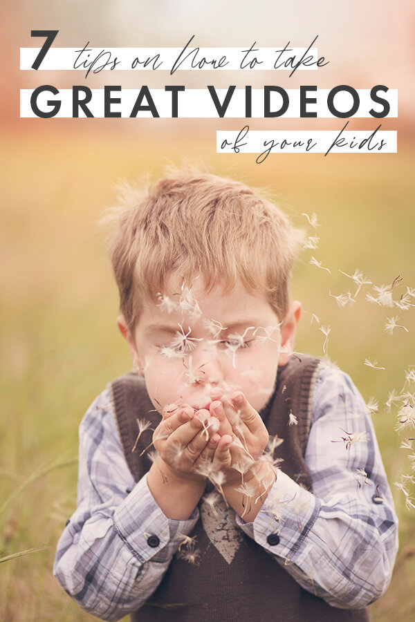 7 tips on how to take great videos of your kids