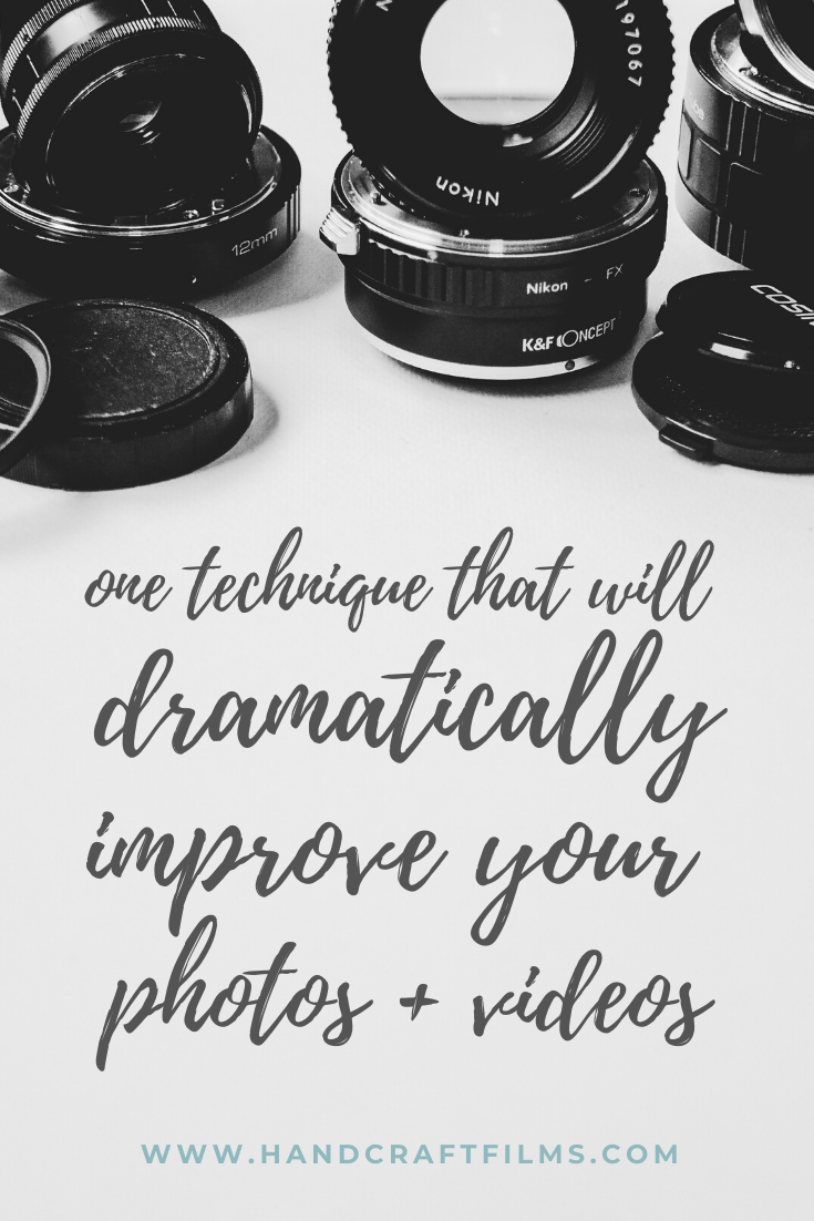 one technique that will dramatically improve your photos and videos