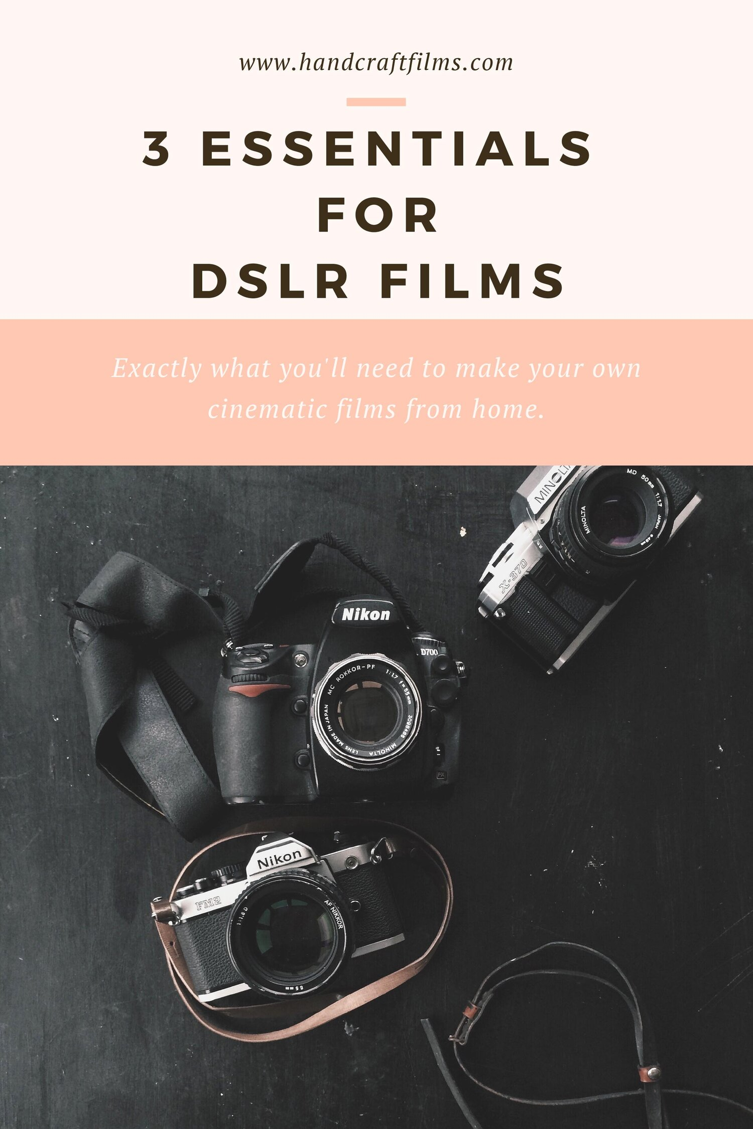 3 essentials for dslr films
