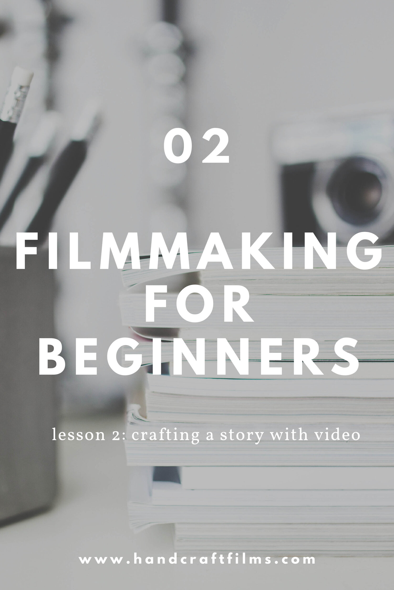 Filmmaking for Beginners - Crafting a Story