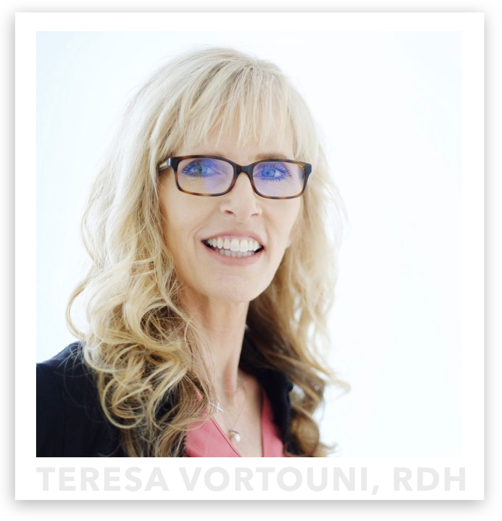 Teresa Vortouni, RDH is our popular and experienced hygienist. She specializes in laser therapy and oral health.