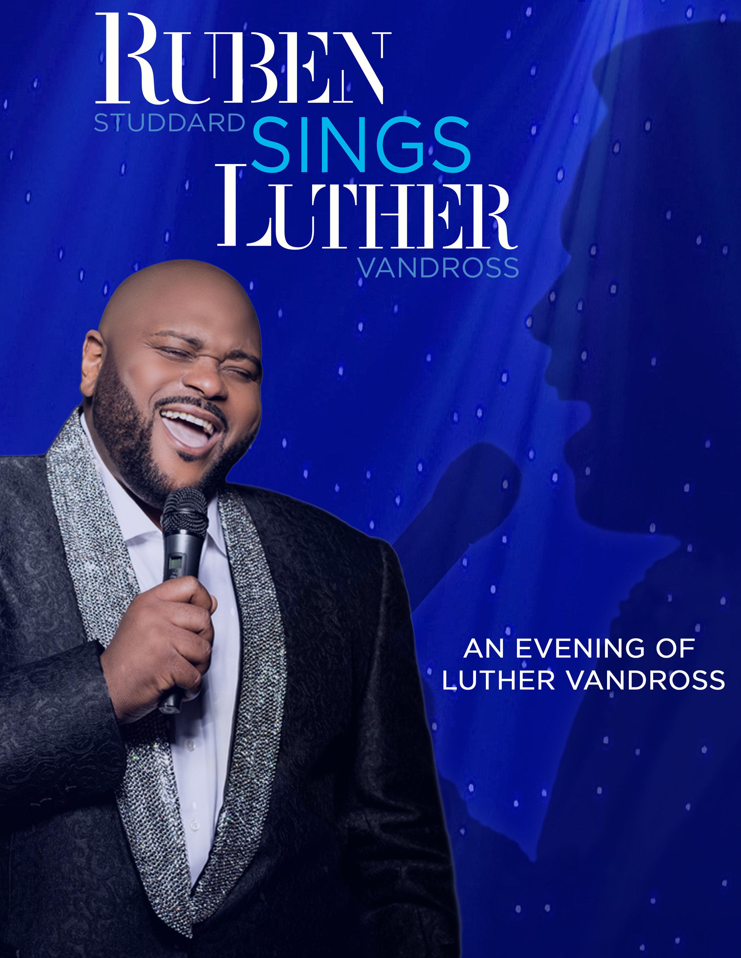 RUBEN SINGS LUTHER   An evening of LUTHER VANDROSS - starring RUBEN STUDDARD